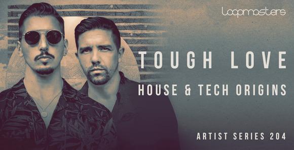 Tough Love - House Tech Origins